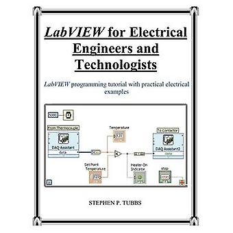 LabVIEW for Electrical Engineers and Technologists by Tubbs & Stephen Philip