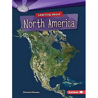 Learning About North America by Christine Petersen