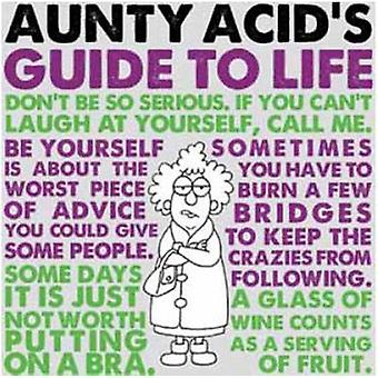 Aunty Acids Guide to Life by Backland &  & Ged