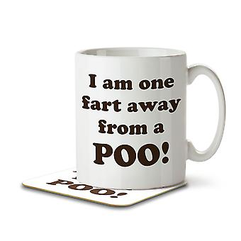 I am One Fart Away From a Poo! - Mug and Coaster