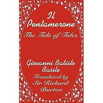 Il Pentamerone The Tale of Tales by Basile & Giovanni Batiste