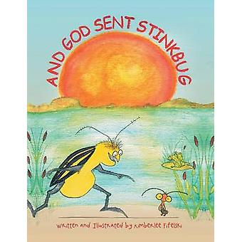 And God Sent Stinkbug by Fifelski & Kimberlee