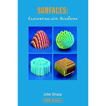 Surfaces Explorations with Sliceforms by Sharp & John