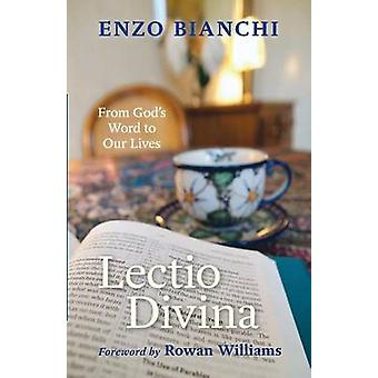 Lectio Divina - From God's Word to Our Lives by Enzo Bianchi - 9780281