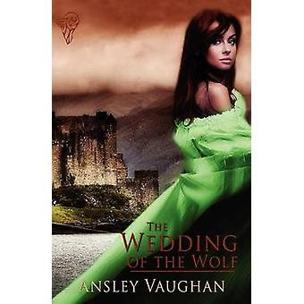 The Wedding of the Wolf by Vaughan & Ansley