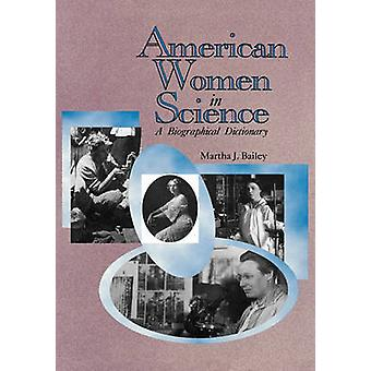 American Women in Science From Colonial Times to 1950 by Bailey & Martha J.