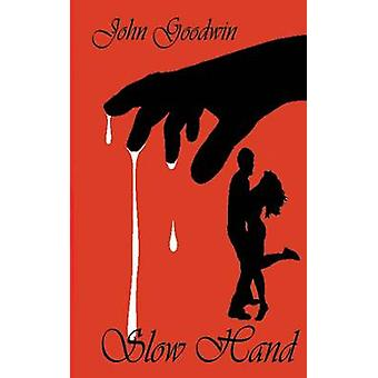 Slow Hand by Goodwin & John
