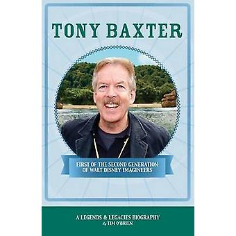Tony Baxter First of the Second Generation of Walt Disney Imagineers by OBrien & Tim