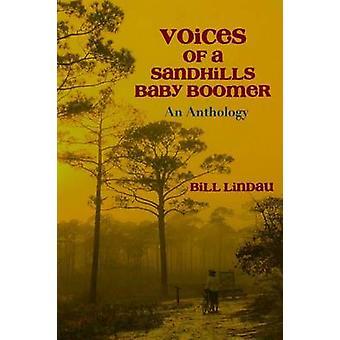 VOICES OF A SANDHILLS BABY BOOMER by Lindau & Bill