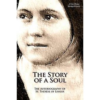 The Story of a Soul A Vero House Abridged Classic by Lisieux & St. Therese of