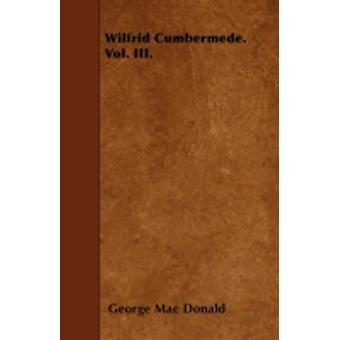 Wilfrid Cumbermede. Vol. III. by Donald & George Mac