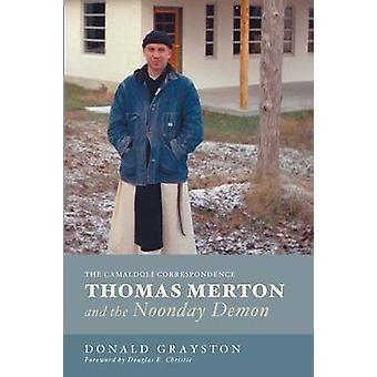 Thomas Merton and the Noonday Demon by Grayston & Donald