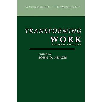 Transforming Work Second Edition by Adams & John D.