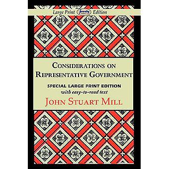 Considerations on Representative Government Large Print Edition by Mill & John Stuart