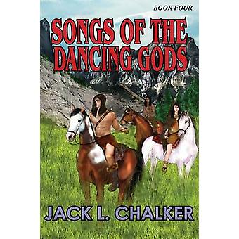 Songs of the Dancing Gods Dancing Gods Book Four by Chalker & Jack L.