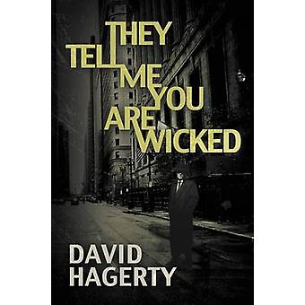 They Tell Me You Are Wicked by Hagerty & David