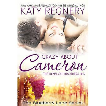 Crazy about Cameron The Winslow Brothers 3 by Regnery & Katy