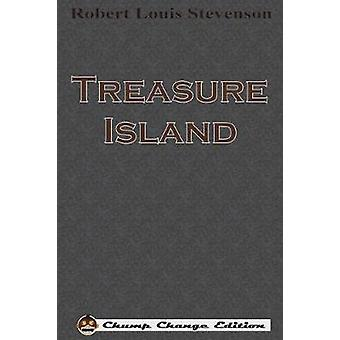 Treasure Island Chump Change Edition by Stevenson & Robert Louis