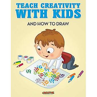 Teach Creativity With Kids Activity Book by Creative Playbooks