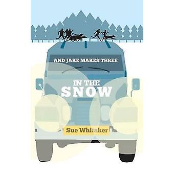 And Jake Makes Three in the Snow by Whitaker & Sue