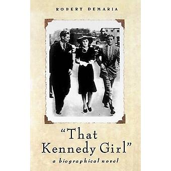 That Kennedy Girl Revised Ed. by DeMaria & Robert