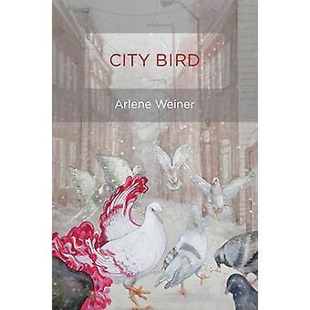 City Bird by Weiner & Arlene