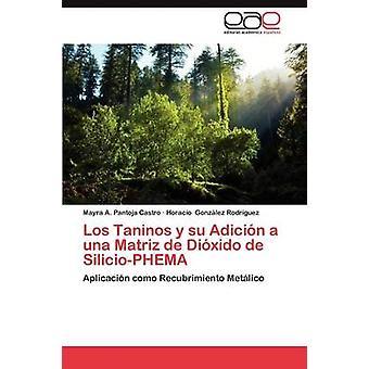 Los Taninos y su Adicin a una Matriz de Dixido de SilicioPHEMA by Pantoja Castro Mayra A.