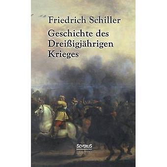 Geschichte des Dreiigjhrigen Krieges by Schiller & Friedrich