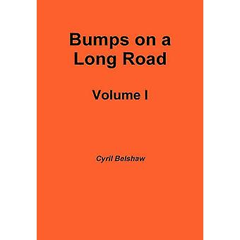 Bumps on a Long Road Volume I by Belshaw & Cyril