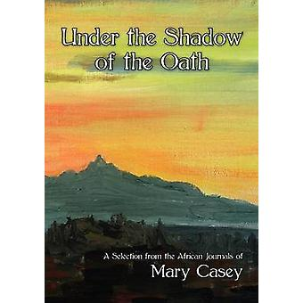 Under the Shadow of the Oath by Casey & Mary