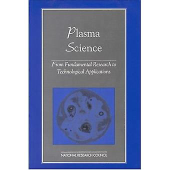 Plasma Science - From Fundamental Research to Technological Applicatio