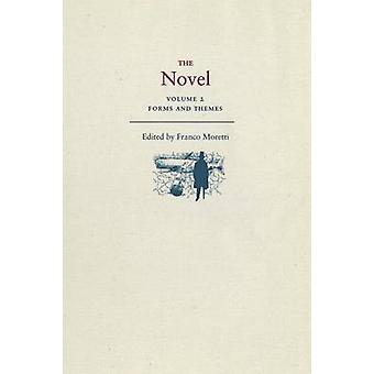 The Novel - Volume 2 - Forms and Themes by Franco Moretti - 97806911347
