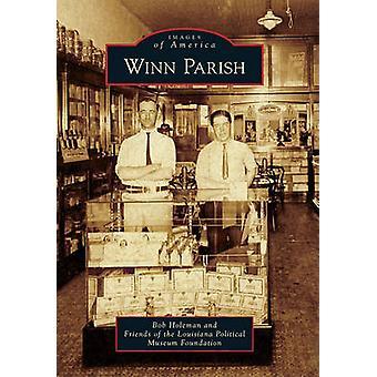 Winn Parish by Bob Holeman - Friends of the Louisiana Political Museu
