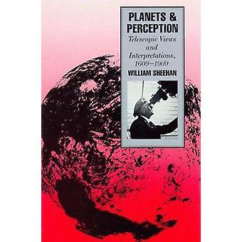 Planets and Perception - Telescopic Views and Interpretations - 1609-1