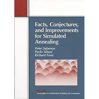 Facts - Conjectures and Improvements for Simulated Annealing by Peter
