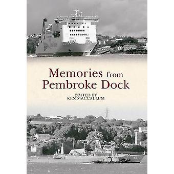 Memories from Pembroke Dock by Ken MacCallum - 9781445621838 Book