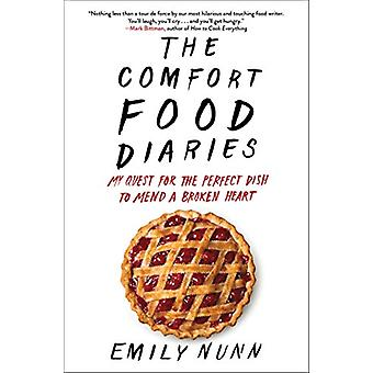 The Comfort Food Diaries - My Quest for the Perfect Dish to Mend a Bro