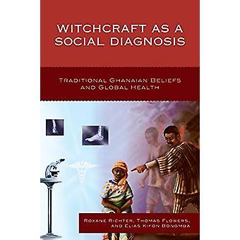 Hekserij als een sociale diagnose - Traditionele Ghanese overtuigingen en Gl