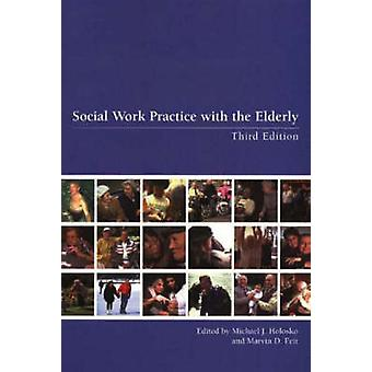 Social Work Practice and the Elderly by Michael Holosko - 97815513023