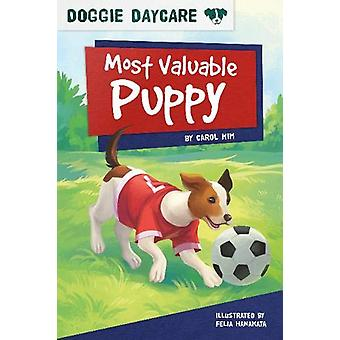 Doggy Daycare - Most Valuable Puppy by  -Carol Kim - 9781631633393 Book