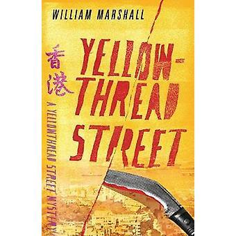 Yellowthread Street (Book 1) by  -William Marshall - 9781911440963 Bo