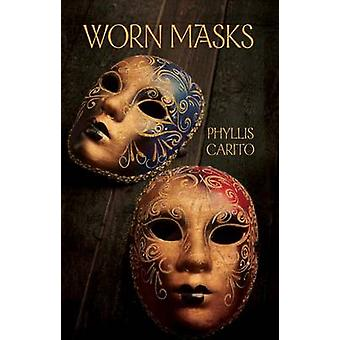 Worn Masks by Phyllis Carito - 9781943837489 Book