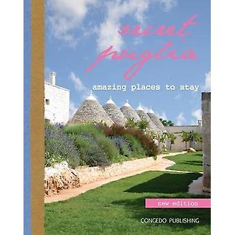 Secret Puglia - Amazing Places to Stay by Congedo Publishing - 9788896