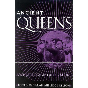 Ancient Queens - Archaeological Explorations by Sarah Milledge Nelson