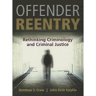 Offender Reentry by Matthew S. Crow - John Ortiz Smykla - 97814496860