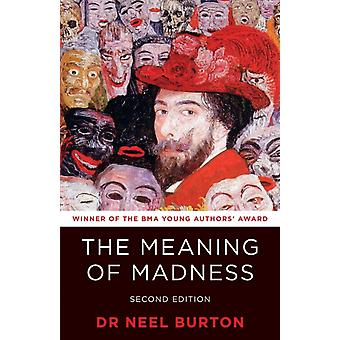 The Meaning of Madness second edition by Neel Burton