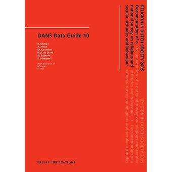 Religion in Dutch Society 2005 - Documentation of a National Survey on