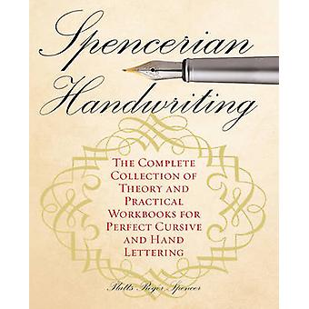 Spencerian Handwriting - The Complete Collection of Theory and Practic