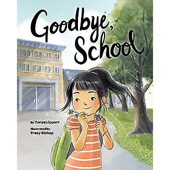 Goodbye - School by Tonya Lippert - 9781433830297 Book