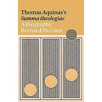 Thomas Aquinas's Summa theologiae - A Biography by Bernard McGinn - 97